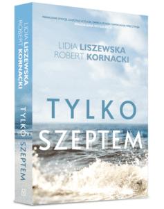 Tylko szeptem Lidia Liszewska Robert Kornacki